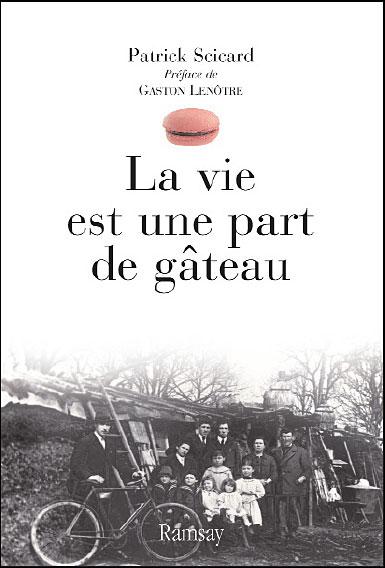 Dans son livre-souvenirs «La vie est une part de gâteau», Patrick Scicard insiste sur l'amour du travail